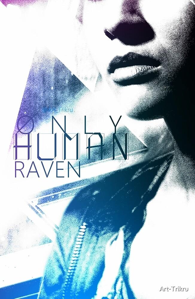 Raven - only human by Art-Trikru