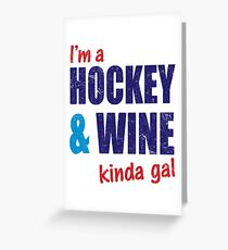 I'm A Hockey & Wine Kinda Gal Greeting Card