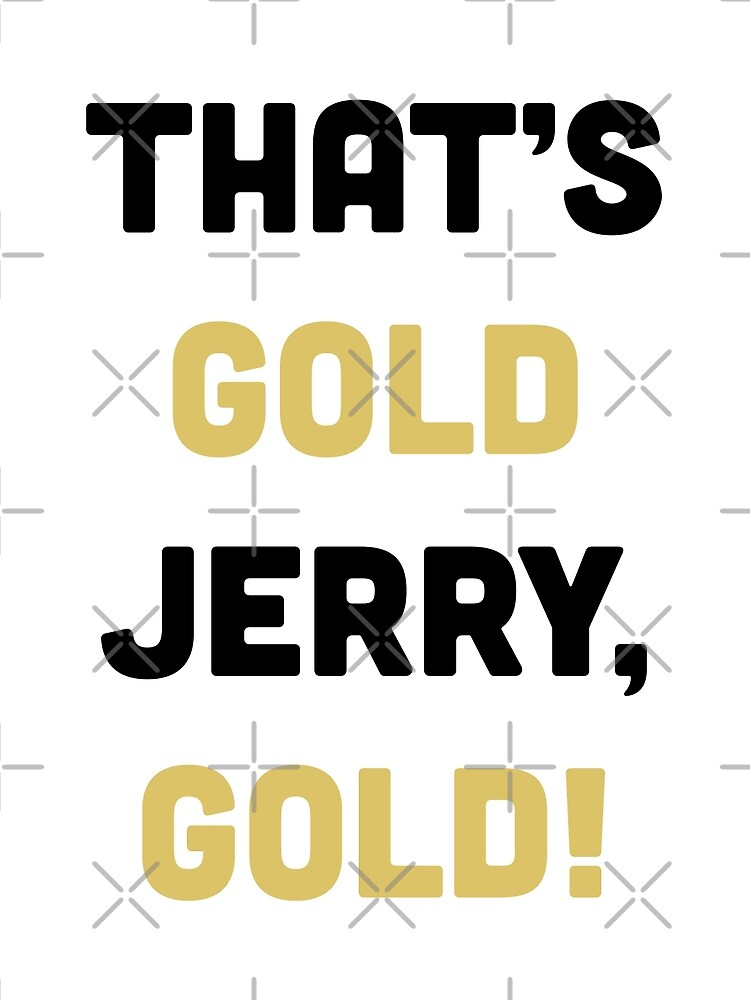 That's Gold, Jerry! by CloverFi