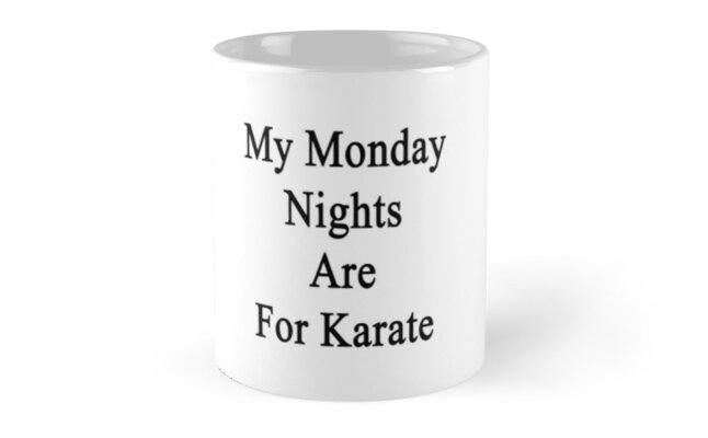 My Monday Nights Are For Karate by supernova23