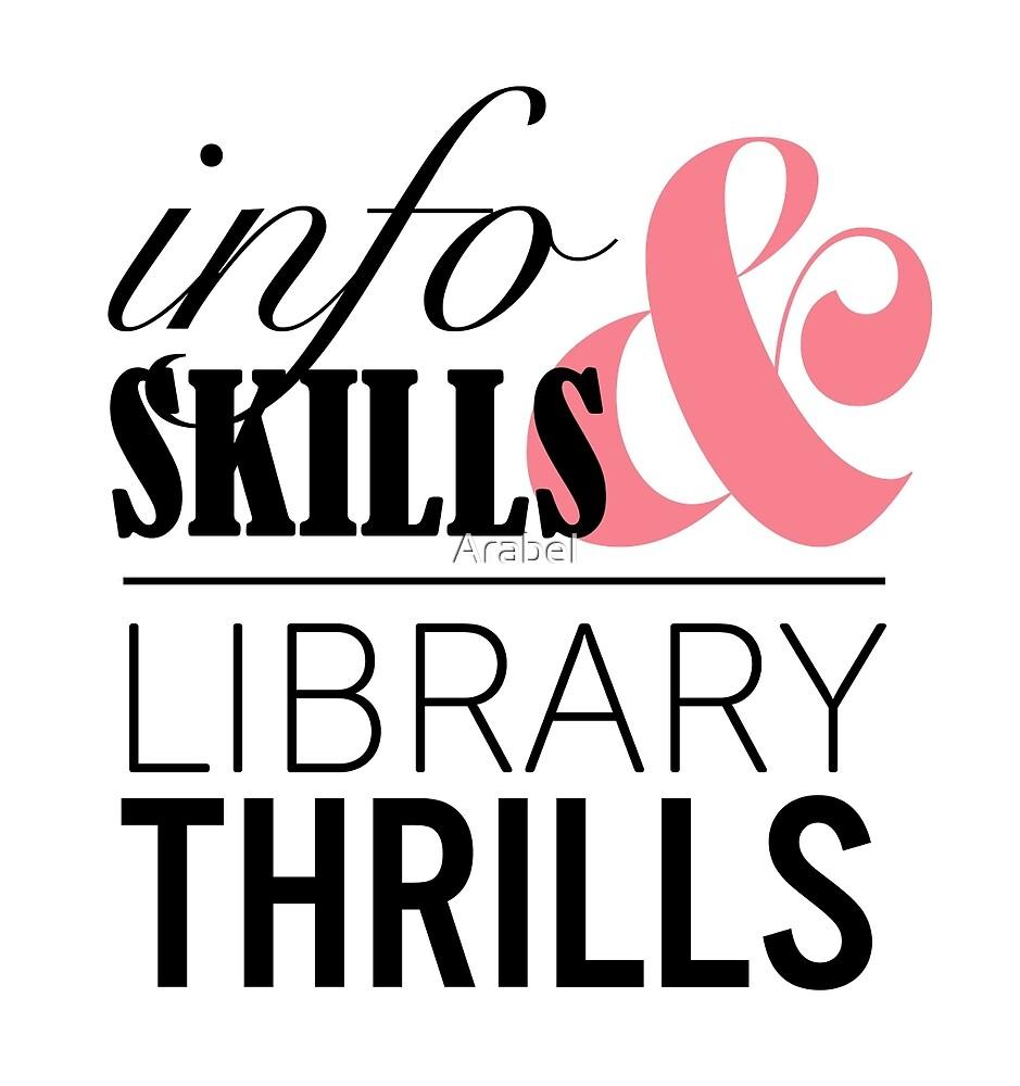 Info Skills & Library Thrills by Arabel