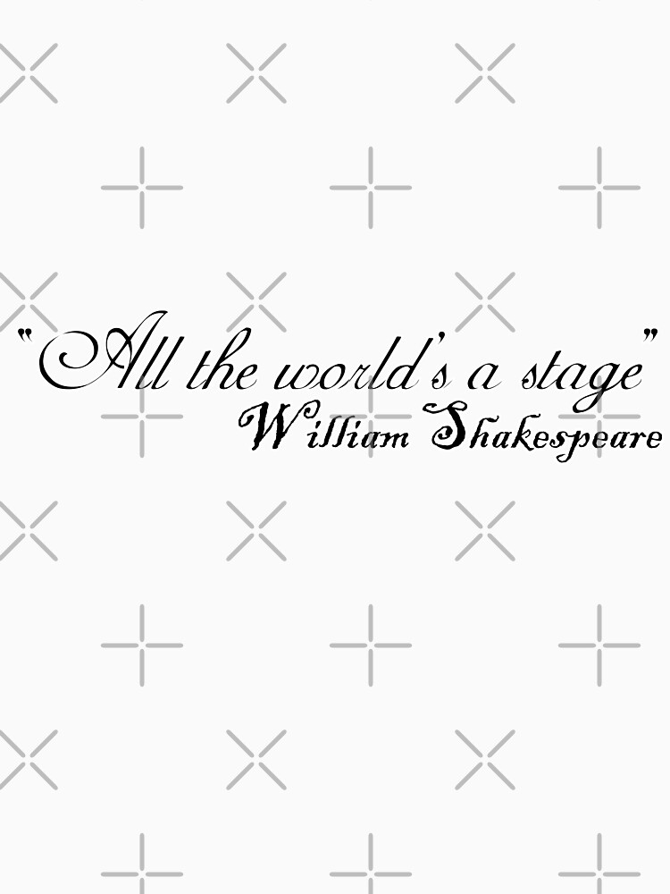 Quote - All the world is a stage by Leyzel