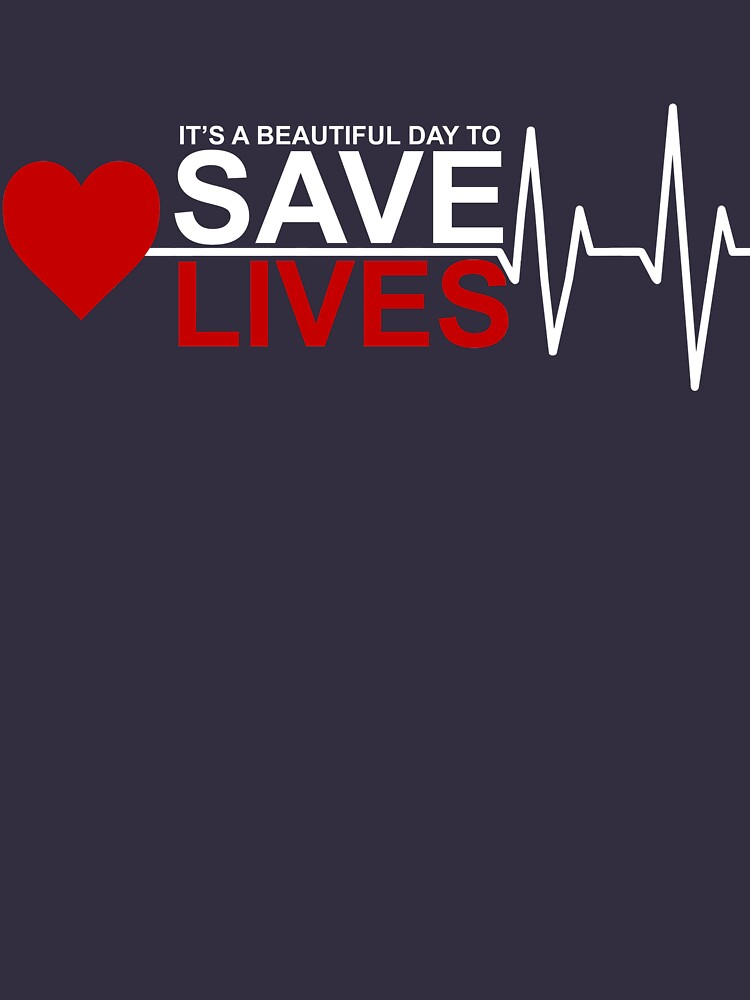 it's a beautiful day to save lives by jonu99