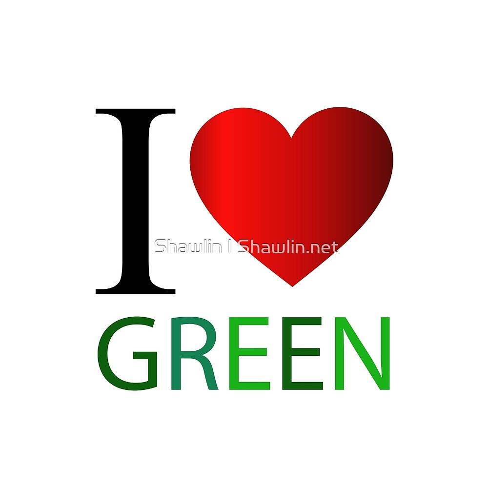 I love green by Shawlin Mohd