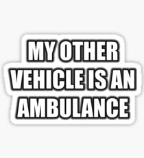 My Other Vehicle Is An Ambulance Sticker