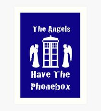The Angels Have The Phonebox Art Print