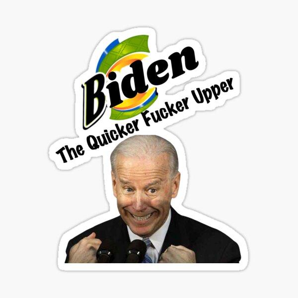 Anti Biden The Quicker Fucker Upper Sticker