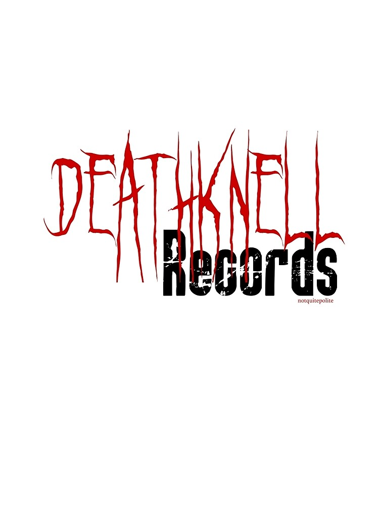 DeathKnell Records, let the sounds live forever by notquitepolite