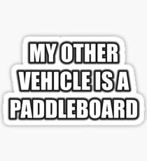 My Other Vehicle Is A Paddleboard Sticker