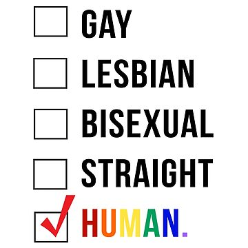 Human Checklist. Gay, Lesbian, Bisexual, Straight, Human by LGBT