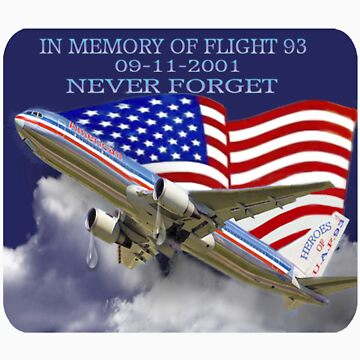❤ † █ ♥ █ IN MEMORY AND HEARTFELT DEDICATION OF U.A.F.93-(09-11-2001)-WE WILL NEVER FORGET TEE SHIRT █ ♥ █ † ❤ † by Rapture777