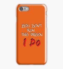 You don't run this prison. I do. - Wentworth iPhone Case/Skin