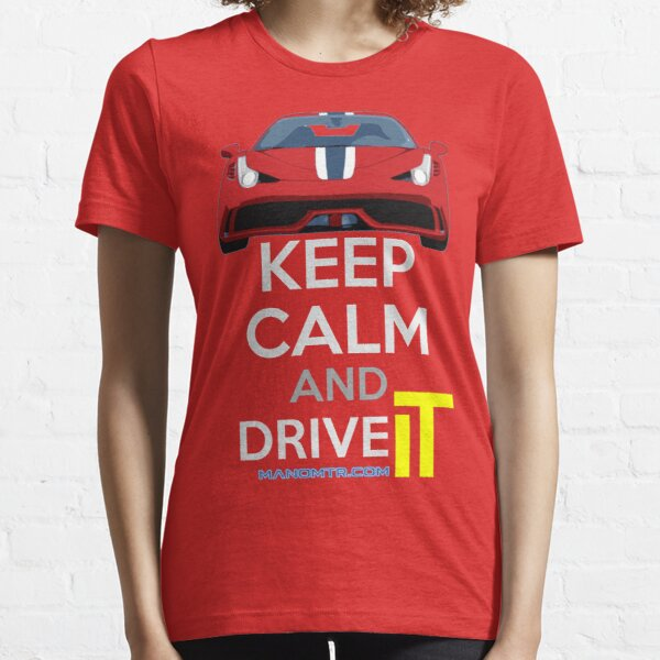 Keep Calm and Drive IT - cod:F458SPECIALE Essential T-Shirt