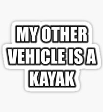 My Other Vehicle Is A Kayak Sticker