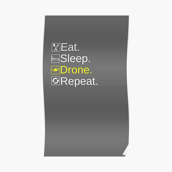 DroneBae - Eat Sleep Drone Repeat, Perfect Drone Gift for Drone Pilot Poster