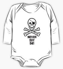 Never Say Die (Black Text Clothing & Stickers) One Piece - Long Sleeve