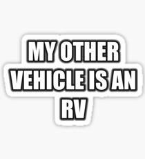 My Other Vehicle Is An RV Sticker