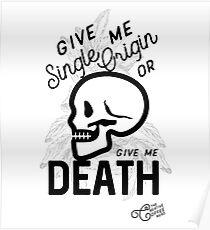 """Single Origin or Death"" Poster"