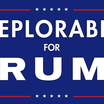 Deplorable for Trump by ohitsmagic