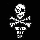 Never Say Die (White Text Phone Cases ) by PopCultFanatics