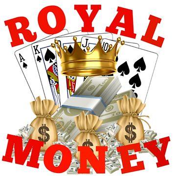 ROYAL MONEY by get-it-gear