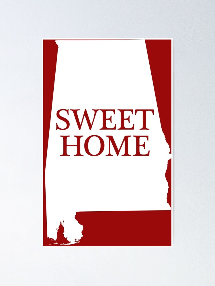 Sweet Home Alabama Poster By Alabama Redbubble
