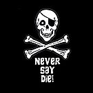 Never Say Die White Text ( Pillows & Totes ) by PopCultFanatics