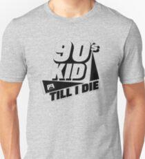 90's Kid Till I Die T-Shirt