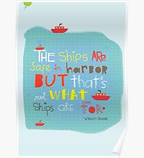 Ships are safe in harbor! Poster