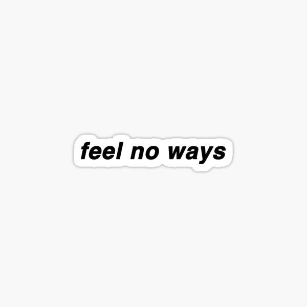 feel no ways - drake Sticker