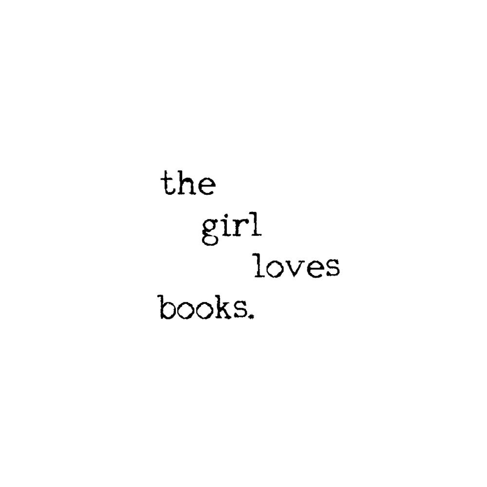 the girl loves books. by girllovesbooks