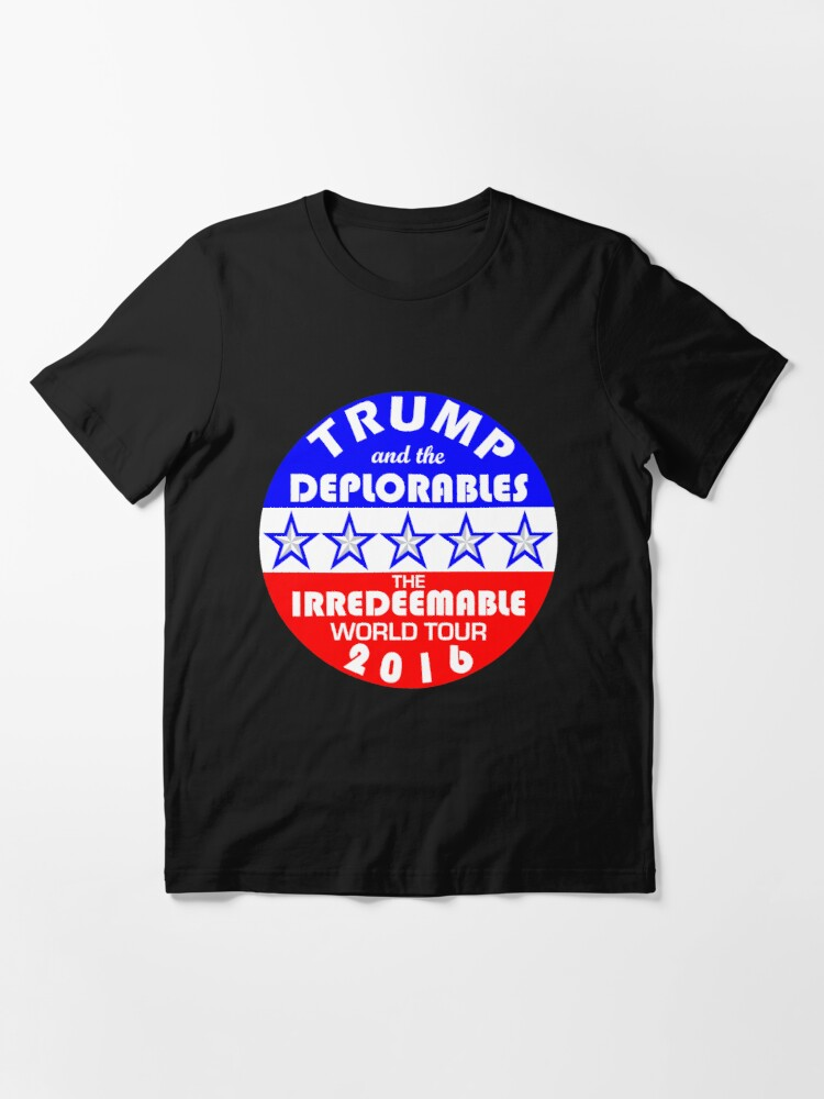 Alternate view of Trump And The Deplorables Irredeemable World Tour 2016 Essential T-Shirt