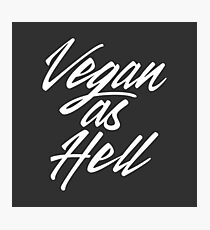 Vegan As Hell Calligraphy Photographic Print