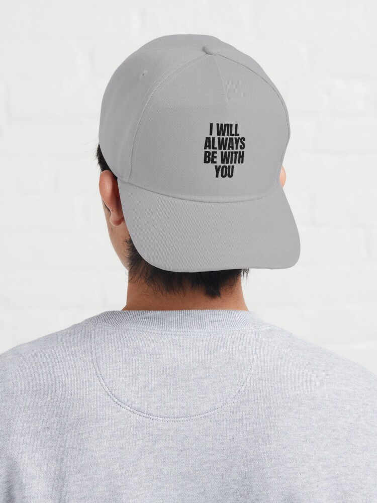 Alternate view of I will always be with you Cap