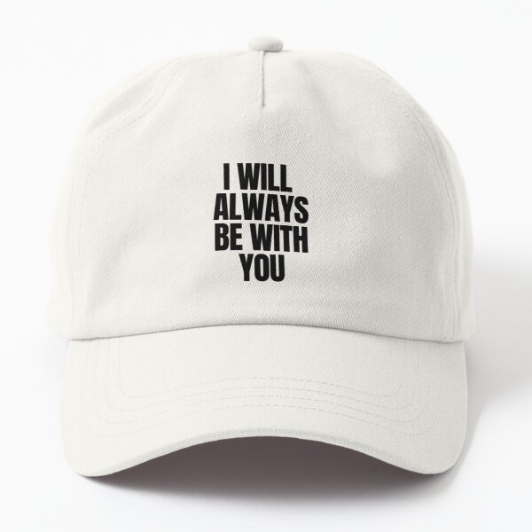 I will always be with you Dad Hat