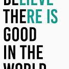 Sei der Gute in der Welt von kjanedesigns