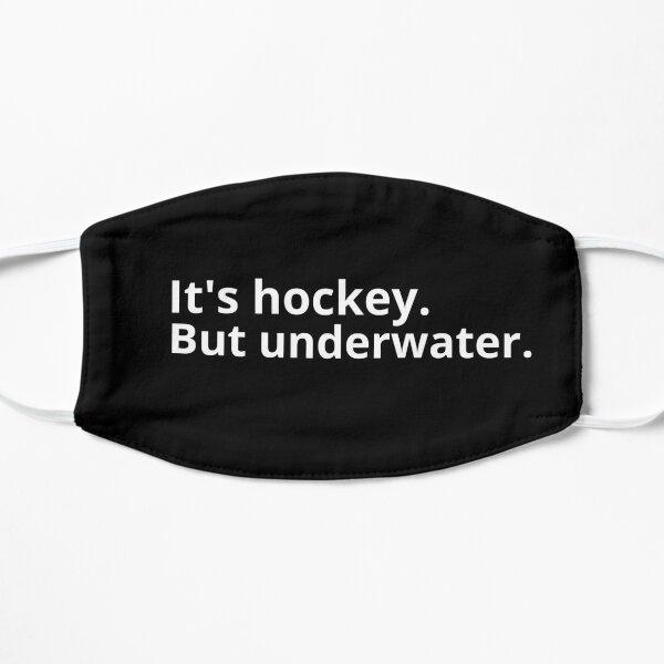 Its Hockey. But underwater  Flat Mask