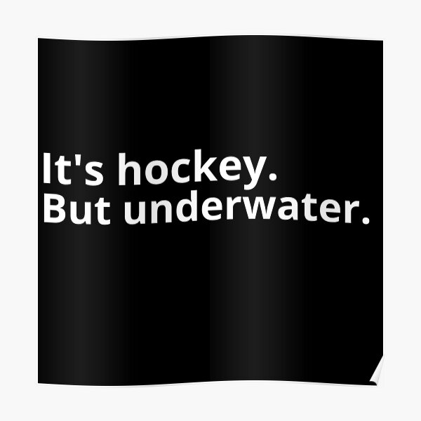 Its Hockey. But underwater  Poster