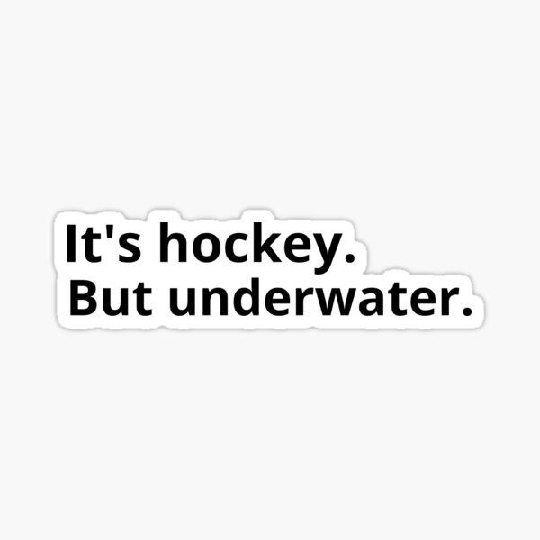 Its Hockey. But underwater  Sticker