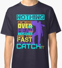 Nothing Goes Over My Head Classic T-Shirt