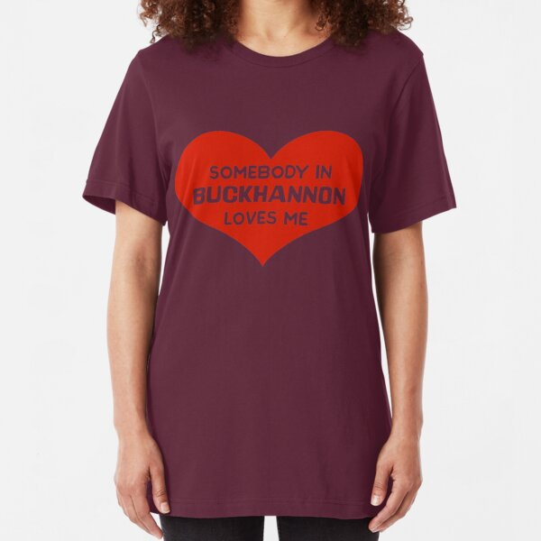 Someone in Buckhannon Loves Me Slim Fit T-Shirt