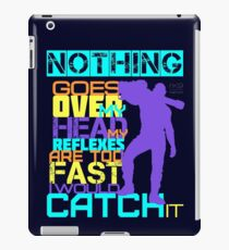 Nothing Goes Over My Head iPad Case/Skin