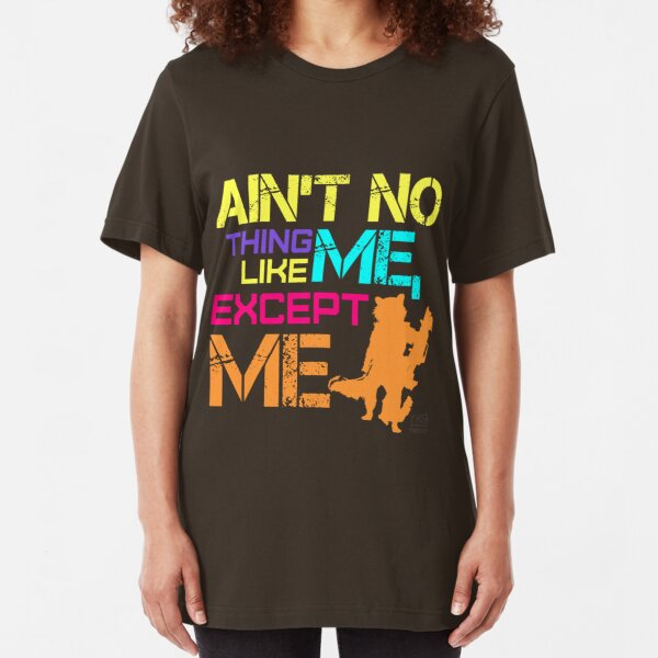 Ain't No Thing Like ME, Except ME Slim Fit T-Shirt