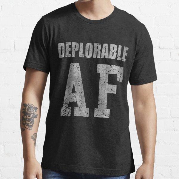 Deplorable AF Funny Shirt Essential T-Shirt