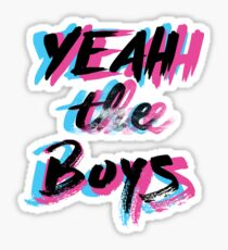 Yeah The Boys Sticker