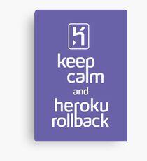 Keep Calm and Heroku Rollback Canvas Print