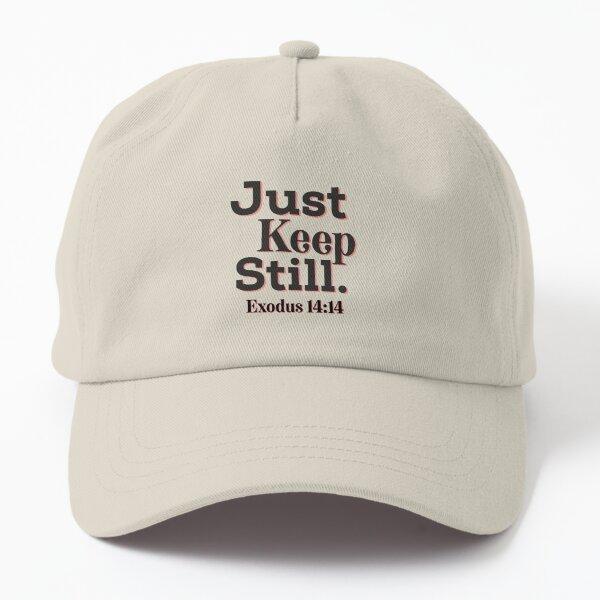 Just keep still Inspirational Lifequote Black Text SpeakChrist Dad Hat