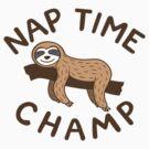 Nap Time Champ by DetourShirts