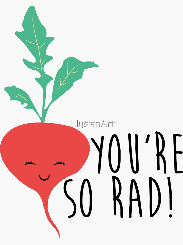 You're So Rad - Radish by ElysianArt