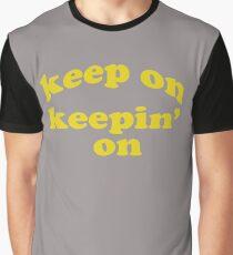 Keep on Keepin On Shirt Graphic T-Shirt